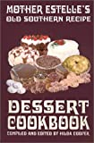 Hilda Cooper: Mother Estelle's Old Southern Recipe Dessert Cookbook