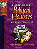 Pierce, Linda: A Family Guide to the Biblical Holidays: With Crafts and Activities for All Ages