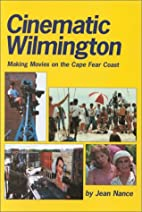 Cinematic Wilmington : Making Movies on the…