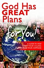God Has GREAT Plans for You! :A Guide to…