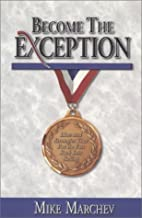 Become The Exception by Mike Marchev
