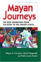 Mayan Journeys: The New Migration from…