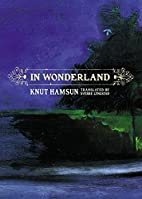 In Wonderland by Knut Hamsun