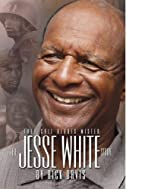 They call heroes mister : the Jesse White…