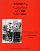 Jefferson, Callender and the Sally Story by…