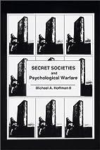 Secret Societies and Psychological Warfare…