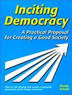 Inciting Democracy: A Practical Proposal for…