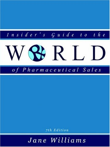 insiders-guide-to-the-world-of-pharmaceutical-sales-seventh-edition