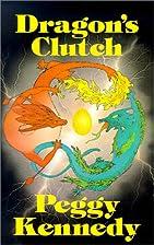 Dragon's Clutch by Peggy Kennedy