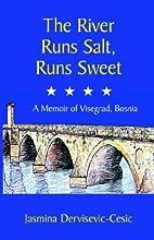 The River Runs Salt, Runs Sweet: A Memoir of…