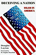 Deceiving A Nation--Islam In America by…