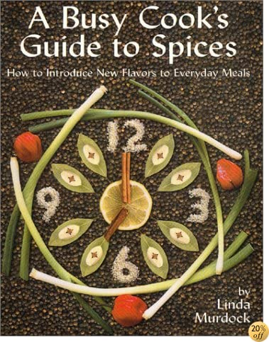 TA Busy Cook's Guide to Spices: How to Introduce New Flavors to Everyday Meals