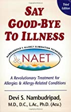 Say Goodbye to Illness by Devi S.…