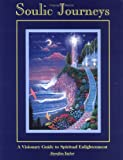 Taylor, Douglas: Soulic Journeys: A Visionary Guide to Spiritual Enlightenment