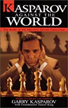 Kasparov Against the World by Garry Kasparov