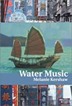 Water Music by Melanie Kershaw