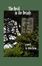 The Devil in the Details by Julia Eaton