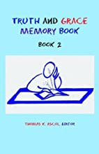 Truth & Grace Memory Book #2 by Thomas K.…