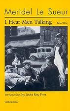 I Hear Men Talking by Meridel Le Sueur