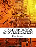 Cohen, Ben: Real Chip Design and Verification Using Verilog and VHDL