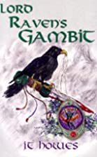 Lord Raven's Gambit by J.T. Howes