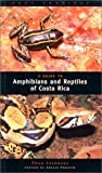 Leenders, Twan: A Guide to Amphibians and Reptiles of Costa Rica