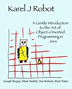Karel J. Robot: A Gentle Introduction to the…