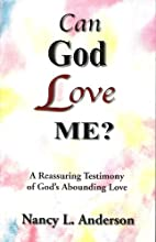 Can God Love Me?: A REASURRING TESTIMONY OF…