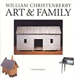 Gruber, J. Richard: William Christenberry Art & Family