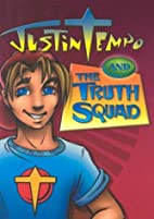 Justin Tempo and the Truth Squad by Kathleen…