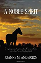 A Noble Spirit by Joanne M. Anderson