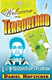 Hopsicker, Daniel: Welcome to Terrorland: Mohamed Atta &amp; the 9-11 Cover-Up Florida