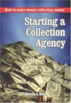 Starting a Collection Agency by Michelle A.…