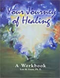 Lois M. Grant: Your Journey of Healing, A Workbook