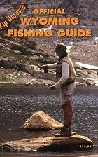 Kip Carey's Official Wyoming Fishing…