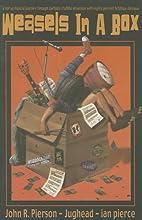 Weasels In A Box by John Jughead Pierson