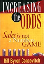 Increasing the Odds : Sales is Not a Numbers…
