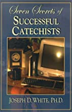 Seven Secrets of Successful Catechists by…