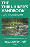 Bruce, Dan: The Thru-Hiker&#39;s Handbook: Maine to Georgia 2001