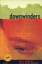Downwinders : An Atomic Tale by Curtis…