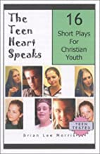 The Teen Heart Speaks: 16 Plays for…