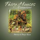 Fairy Houses ... Everywhere! (The Fairy…