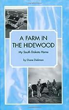 A Farm In the Hidewood: My South Dakota Home…