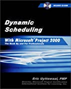 Dynamic Scheduling With Microsoft(r) Project…