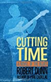 Dunn, Robert: Cutting Time