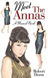 Dunn, Robert: Meet the Annas: A Musical Novel