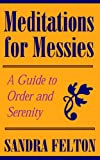 Felton, Sandra: Meditations For Messies