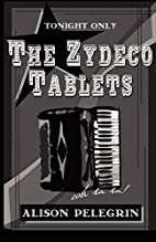 The Zydeco Tablets by Alison Pelegrin
