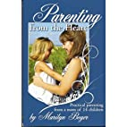 Parenting From the Heart by Marilyn Boyer