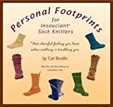 Cat Bordhi: Personal Footprints for Insouciant Sock Knitters: Book Two in the New Pathways for Sock Knitters Series